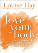 Love Your Body - Louise Hay
